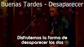 Buenas Tardes - Desaparecer (video y letra)