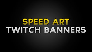 Speed Art: Twitch Banners #32 (LoL style)