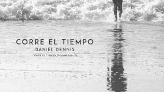3. Corre El Tiempo // Daniel Dennis // Corre El Tiempo (2015)