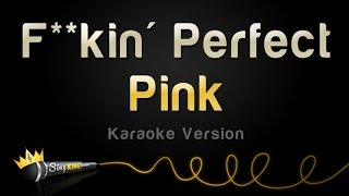Pink - F**kin' Perfect (Karaoke Version)