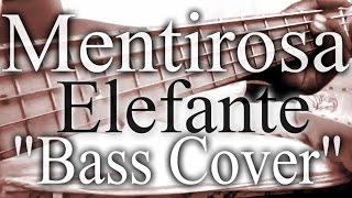 Elefante - Mentirosa (Bass cover)(Cover De Bajo)