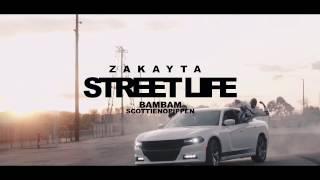 Zakayta - Street Life ft. BamBam , Scottienopippen | Dir. @WETHEPARTYSEAN