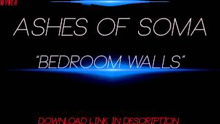 Ashes of Soma - Bedroom Walls (with download link)