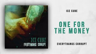 Ice Cube - One For The Money (Everythangs Corrupt)