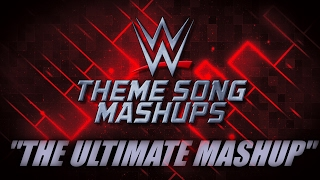 "WWE Mashup: ""The Ultimate Mashup"""