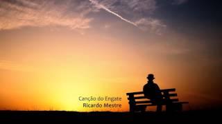 Ricardo Mestre - Canção do Engate (Excerto)