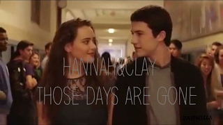 Hannah and clay | those days are gone