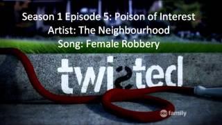 Twisted 1x10 Female Robbery - The Neighbourhood