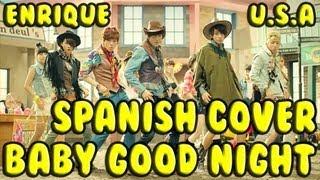 ★PERÚ★ B1A4 - Baby Good Night ★ Spanish Version ★ U.S.A Feat. Enrique ★