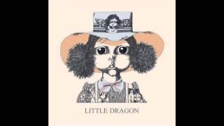 Little Dragon  - Recommendation