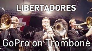 GoPro on Trombone: Libertadores