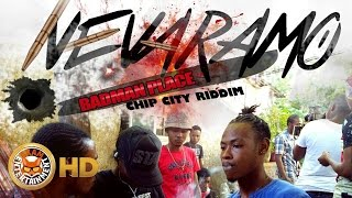 Nevaramo - Badman Place (Raw) [Chip City Riddim] September 2016