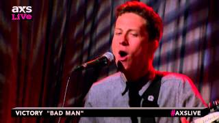 """Victory Performs """"Bad Man"""" on AXS Live"""