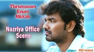 Thirumanam Ennum Nikkah Tamil Movie - Nazriya Office Scene width=