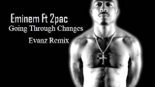 Eminem Ft 2pac - Going Through Changes (Evanz Remix) New2010