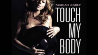 MARIAH CAREY TOUCH MY BODY [NEW SINGLE] AND LYRICS