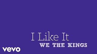 We The Kings - I Like It (Lyric Video)