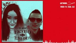 Ektro - Te Ador feat. Alina Amon (prod. SpoT)