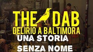 Una Storia senza nome - The DAB - Delirio a Baltimora - Live at Traffic TLDV Outdoor
