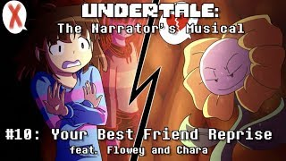 Undertale the Narrator's Musical - Your Best Friend Reprise