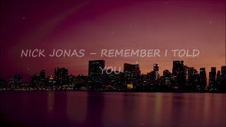 Nick Jonas-Remember I Told You ft. Annie Marie & Mike Posner(LYRICS)