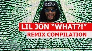 Lil Jon - REMIX COMPILATION