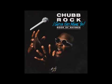 I Gotta Get Mine Yo de Chubb Rock Letra y Video