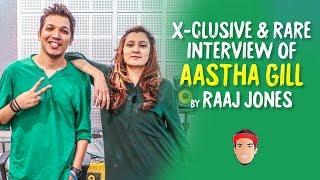 AASTHA GILL - X- CLUSIVE & RARE INTERVIEW BY RAAJ JONES width=