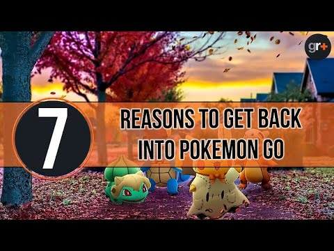 7 Reasons to get back into Pokemon Go