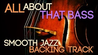 All About That Bass | Smooth Jazz Backing Track in Bb major