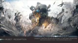 Robot Redemption - Chris Haigh (Futuristic Epic Orchestral Hybrid Music)