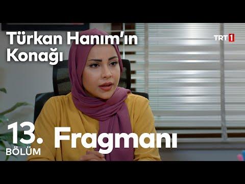 Türkan Hanım'ın Konağı 13. bölüm fragmanı