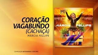 """Marcia Fellipe - """"Coração Vagabundo (Cachaça)"""""""