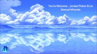 [Nightcore] You're Welcome - Jordan Fisher & Lin Manuel Miranda