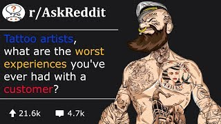 Tattoo Artists Share Stories Of Their All-Time Worst Customers (r/AskReddit)