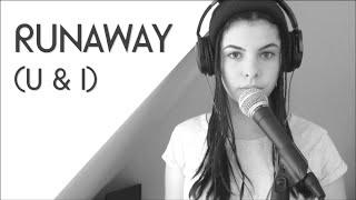 Runaway (U & I) // Galantis Cover