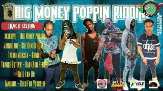 TEEJAY BUSS HEAD -  BIG MONEY POPPIN RIDDIM -  BHF RECORDS APRIL 2016