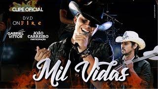 Gabriel Vittor Part. João Carreiro - Mil Vidas - DVD On Fire (Clipe Oficial)