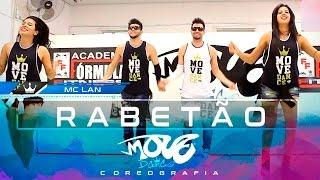 Rabetão - Mc Lan - Coreografia - Move Dance Brasil