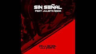 De La Rivera - Sin señal feat Julieta Rada