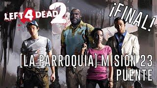 Left 4 Dead 2 - [La parroquia] - Misión 23: Puente [FINAL]
