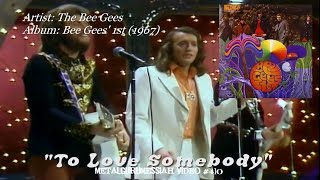 To Love Somebody - The Bee Gees (1967) HD FLAC ~MetalGuruMessiah~