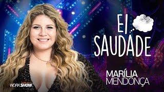 Marília Mendonça – Ei Saudade - DVD Realidade