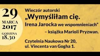 Wieczór autorski  - Irena Jarocka we wspomnieniach - Mariola Pryzwan
