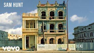 Sam Hunt - Downtown's Dead (Audio)