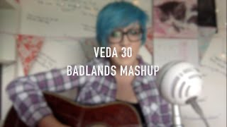 |VEDA 30| Badlands Mashup - Halsey Cover