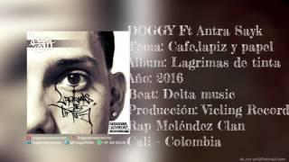 DOGGY Ft Antra Sayk - Cafe,lápiz y papel(Lagrimas de tinta 2016)Rap Meléndez Clan-Delta Music Beats