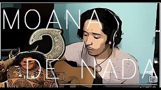 De Nada - Cover Moana