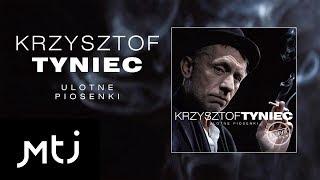Krzysztof Tyniec - Historia jednej znajomości