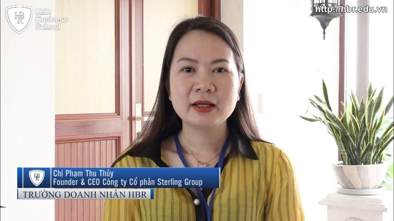 Cảm nhận học viên trường doanh nhân HBR - Founder & CEO Công ty Cổ phần Sterling Group